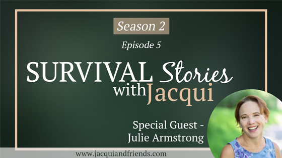 survival stories session 5 with Julie Armstrong
